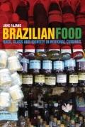 Brazilian Food : Race, Class and Identity in Regional Cuisines