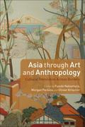 Asia Through Art and Anthropology