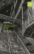 Steel : A Design, Cultural and Ecological History
