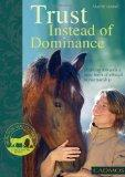 Trust Instead of Dominance: Working Towards a New Form of Ethical Horsemanship (Bringing You...