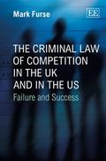 Criminal Law of Competition in the UK and in the US : Failure and Success