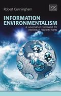 Information Environmentalism : A Governance Framework for Intellectual Property Rights