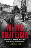 Real Great Escape : The Story of the First World War's Most Daring Mass Breakout