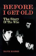 Before I Get Old The Story of the Who