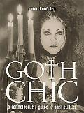 Goth Chic A Connoisseur's Guide to Dark Culture