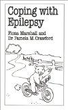 Coping With Epilepsy (Overcoming Common Problems Series)
