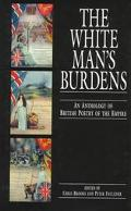 White Man's Burdens An Anthology of British Poetry of the Empire