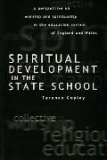 Spiritual Development in the State School A Perspective on Worship and Spirituality in the E...