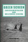 Green Screen Environmentalism and Hollywood Cinema