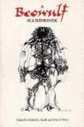 Beowulf Handbook: An Indispensable Guide to the Old English Poem