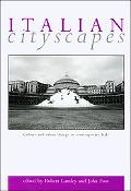 Italian Cityscapes Culture and Urban Change in Contemporary Italy