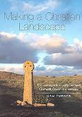 Making a Christian Landscape The Countryside in Early Medieval Cornwall, Devon and Wessex