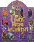 I Can Pray Anywhere! (I Can Series)