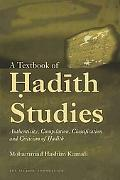 Text Book of Hadith Studies: Authenticity, Compilation, Classification and Criticism of Hadith