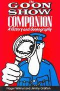 Goon Show Companion A History and Goonography