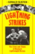 Lightning Strikes The Lives and Times of Boxing's Lightweight Heroes
