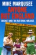 Anyone but England: Cricket and the National Malaise - Mike Marquese - Hardcover
