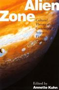 Alien Zone Cultural Theory and Contemporary Science Fiction Cinema