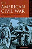 AMERICAN CIVIL WAR: AN HISTORICAL ACCOUNT OF AMERICA'S WAR OF SECESSION (CLASSIC CONFLICTS)