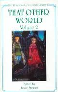 That Other World: The Supernatural and the Fantastic in Irish Literature and its Contexts Vo...