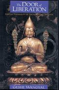 Door of Liberation Essential Teachings of the Tibetan Buddhist Tradition