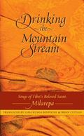 Drinking the Mountain Stream Songs of Tibet's Beloved Saint, Milarepa  Eighteen Selections f...