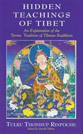 Hidden Teachings of Tibet An Explanation of the Terma Tradition of Tibetan Buddhism