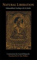 Natural Liberation Padmasambhava's Teachings on the Six Bardos