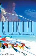 Karmapa The Politics of Reincarnation