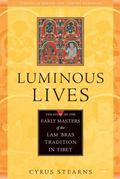 Luminous Lives The Story of the Early Masters of the Lam 'Bras Tradition in Tibet