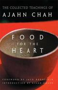 Food for the Heart The Collected Teachings of Ajahn Chah