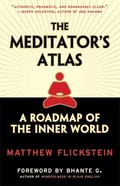 Meditator's Atlas A Roadmap of the Inner World