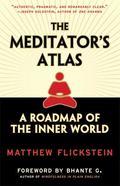 Meditator's Atlas A Roadmap of the Inner World