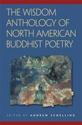 Wisdom Anthology Of North American Buddhist Poetry