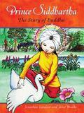 Prince Siddhartha : The Story of Buddha
