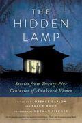 Hidden Lamp : Stories from Twenty-Five Centuries of Awakened Women