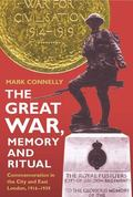 Great War, Memory and Ritual : Commemoration in the City and East London, 1916-1939