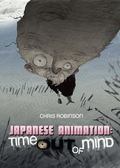 Japanese Animation: Time Out of Mind