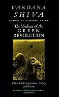 Violence of the Green Revolution Third World Agriculture, Ecology and Politics