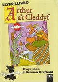 Arthur A'r Cleddyf : Llyfr Lliwio