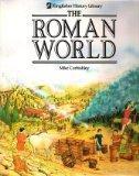 The Roman World (Kingfisher History Library)