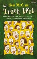 Irish Wit Religion, the Law, Literature, Love, Drink, Wisdom and Proverbs