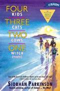 Four Kids, Three Cats, Two Cows, One Witch Maybe