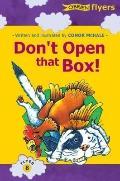 Don't Open That Box!