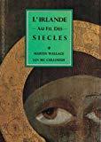L' Irlande Au Fils Des Siecles (Little Histories) (French Edition)