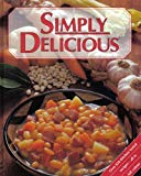 Simply Delicious - The Complete Guide to Successful Entertaining..Over 820 Recipes