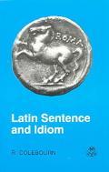 Latin Sentence and Idiom A Composition Course