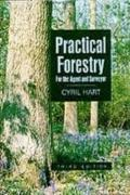 Practical Forestry for the Agent and Surveyor