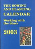 Sowing and Planting Calendar 2003 Working With the Stars