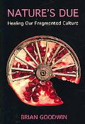 Nature's Due Healing Our Fragmented Culture
